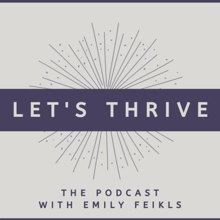 lets-thrive-emily-feikls--dPs_2aVN46-kdtsp52QcUK.1400x1400
